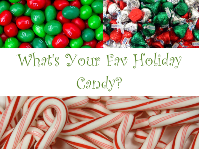 We Want To Know… What's Your Favorite Holiday Candy?