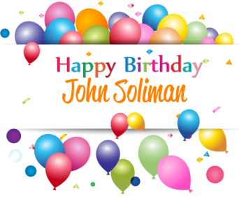 Happy Birthday John Soliman of John Soliman and Associates HomeXpress Realty Inc