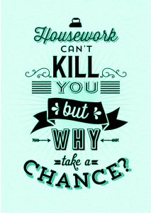 Housework Cant Kill You But Why Take a Chance - John Soliman and Associates