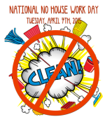 Happy National No Housework Day